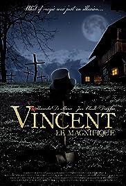 Vincent, le magnifique Poster