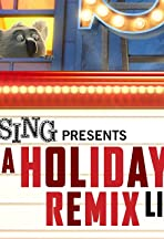 Sing Presents a Holiday Remix: Live on YouTube