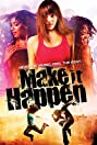 Make It Happen (2008) Poster