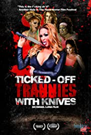 Ticked-Off Trannies with Knives (2010) Poster - Movie Forum, Cast, Reviews
