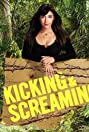 Kicking & Screaming (2017) Poster