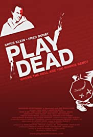 Play Dead (2009) Poster - Movie Forum, Cast, Reviews