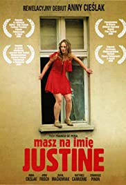 Masz na imie Justine (2005) Poster - Movie Forum, Cast, Reviews