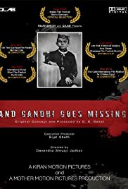 And Gandhi Goes Missing... Poster