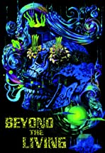 Beyond the Living