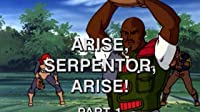 Arise, Serpentor, Arise!: Part I