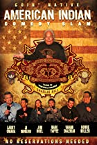 Image of American Indian Comedy Slam: Goin Native No Reservations Needed
