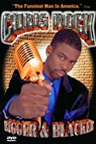 Image of Chris Rock: Bigger & Blacker
