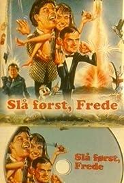 Slå først Frede! Poster
