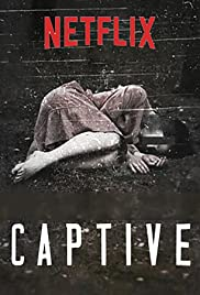 Captive Poster - TV Show Forum, Cast, Reviews