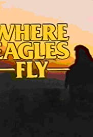 Where Eagles Fly Poster