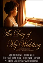 The Day of My Wedding