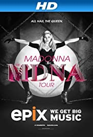 Madonna: The MDNA Tour (2013) Poster - Movie Forum, Cast, Reviews