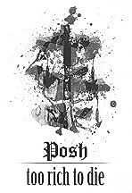 Posh: Too Rich to Die
