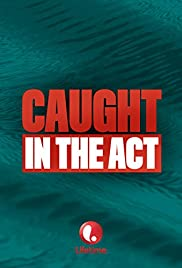 Caught in the Act (2004) Poster - Movie Forum, Cast, Reviews