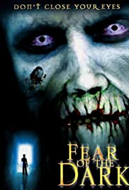 Fear of the Dark (2003) Poster - Movie Forum, Cast, Reviews