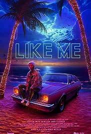 Like Me(2017) Poster - Movie Forum, Cast, Reviews