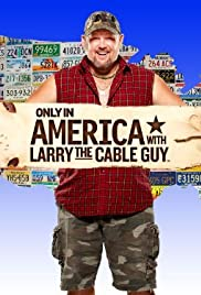 Only in America with Larry the Cable Guy Poster - TV Show Forum, Cast, Reviews