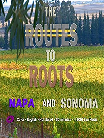 The Routes to Roots: Napa and Sonoma (2016)
