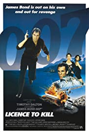 Licence to Kill (1989) Poster - Movie Forum, Cast, Reviews