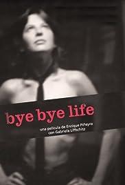 Bye Bye Life Poster
