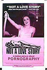 Not a Love Story: A Film About Pornography Poster