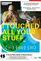 Image of I Touched All Your Stuff