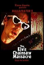 Massacrator 2: The Elvis Chainsaw Massacre