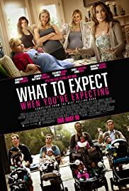 What to Expect When You're Expecting (2012) Poster - Movie Forum, Cast, Reviews