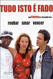 Tudo Isto É Fado(2004) Poster - Movie Forum, Cast, Reviews