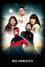 No Heroics Poster - TV Show Forum, Cast, Reviews