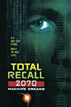 Image of Total Recall 2070: Machine Dreams: Part 1