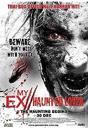 Watch Movie My Ex 2: Haunted Lover (2010)