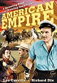 American Empire(1942) Poster - Movie Forum, Cast, Reviews