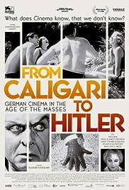 Von Caligari zu Hitler: Das deutsche Kino im Zeitalter der Massen(2014) Poster - Movie Forum, Cast, Reviews