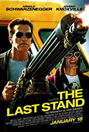 The Last Stand (2013) Poster - Movie Forum, Cast, Reviews