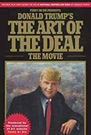 Donald Trump's The Art of the Deal: The Movie (2016) Poster - Movie Forum, Cast, Reviews