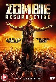 Zombie Resurrection(2014) Poster - Movie Forum, Cast, Reviews