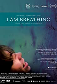 I Am Breathing(2013) Poster - Movie Forum, Cast, Reviews