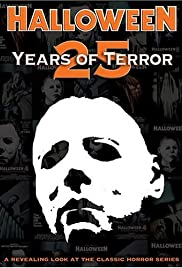 Halloween: 25 Years of Terror (2006) Poster - Movie Forum, Cast, Reviews