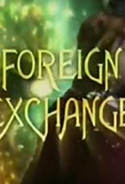 Foreign Exchange Poster - TV Show Forum, Cast, Reviews