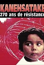 Image of Kanehsatake: 270 Years of Resistance