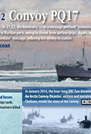 PQ17: An Arctic Convoy Disaster(2014) Poster - Movie Forum, Cast, Reviews