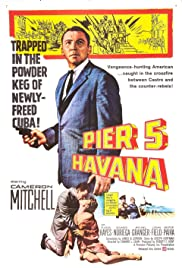 Pier 5, Havana (1959) Poster - Movie Forum, Cast, Reviews
