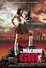 The Machine Girl (2008) Poster - Movie Forum, Cast, Reviews