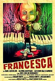 Francesca(2015) Poster - Movie Forum, Cast, Reviews