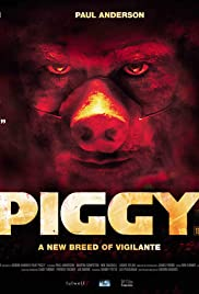 Piggy (2012) Poster - Movie Forum, Cast, Reviews