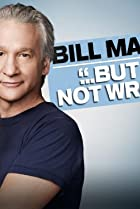 Image of Bill Maher... But I'm Not Wrong