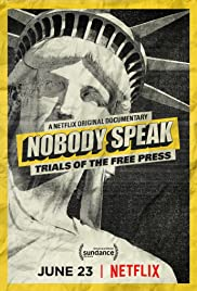 Nobody Speak: Trials of the Free Press (2017) online