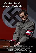 Image of The Last Day of Joseph Goebbels